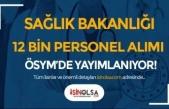 Sağlık Bakanlığı Mülakatsız 12 Bin Personel Alımı ÖSYM'de Yayımlanıyor