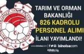 Tarım ve Orman Bakanlığı İŞKUR'da 826 Kadrolu Personel Alımı İlanı Yayımlandı!