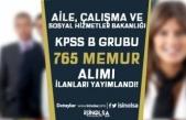 Aile Bakanlığı Yayımladı KPSS B Grubu 765 Memur Alımı İlanları Yayımlandı