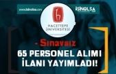Hacettepe Üniversitesi Sınavsız 65 Sağlık Personeli Alım İlanı Yayımladı!