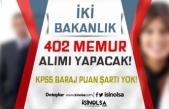 İki Bakanlık 402 Memur Alımı Başladı! KPSS Taban Puan Şartı Yok!