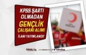 Kızılay KPSS siz Personel Gençlik Çalışanı Alımı İlanı Yayımlandı!