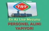 TRT KPSS'siz En Az Lise Mezunu Personel Alımı Yapıyor