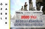 2020 Bedelli Askerlik Ücreti Belli Oldu!