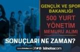 GSB 2021 Yılı 500 Yurt Yönetim Memuru Alımı Sonuçları Ne Zaman Açıklanacak?