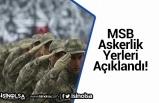 MSB Askerlik Yerleri Açıklandı! Askerlik Yeri Öğrenme Ekranı (Celp ve Sevk Tarihleri)