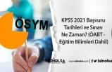 KPSS 2021 Başvuru Tarihleri ve Sınav Ne Zaman? (ÖABT - Eğitim Bilimleri Dahil)