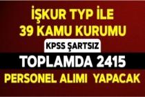 TYP ile İŞKUR üzerinden KPSS Şartsız 2415 Personel Alımı Yapılacak! Devlet Hastaneleri, Belediyeler ve Çok Sayıda Kamu Kurumu Personel Alımı Yapıyor!