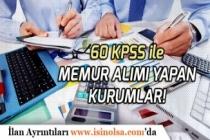 Kamu Kurumlarına KPSS'den 60 Puan ile Memur Alımı Açıklanan İlanlar!