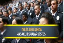 Polis Okulunda (POMEM, PMYO) Yasaklı Eşyalar