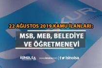 22 Ağustos Kamu Personeli Alımları: MSB, Öğretmenevi, EGM ve Belediye