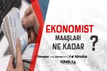 2019 Ekonomist Maaşları Ne Kadar?