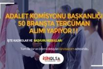 Adalet Komisyonu Başkanlığı 50 ve Üzeri Dilde Tercüman Alacak