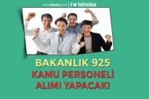 Bakanlığa 925 Kamu Personeli Alımı Yapacak! Nasıl Başvuru Yapılır?