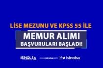 En Az Lise Mezunu KPSS 55 Puan İle Memur Alımı Başvuruları Başladı!