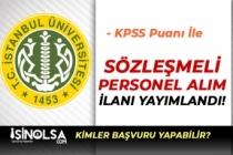 İstanbul Üniversitesi KPSS Puanı İle Sözleşmeli Personel Alımı Yapacak