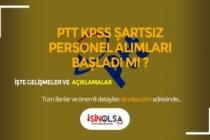 2019 PTT KPSS Şartsız Personel Alım Tarihi Açıklandı Mı?