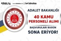 Adalet Bakanlığı Kadrolu 40 Kamu Personeli Alımında Son Gün!