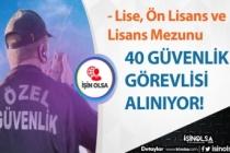 Bakanlığa Lise, Ön Lisans ve Lisans Mezunu 40 Koruma Güvenlik Alımı