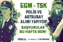 EGM Polis, TSK Astsubay Alımı Yapıyor! Başvurular Bu Hafta Son
