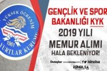 Gençlik ve Spor Bakanlığı KYK 2019 Yılı Memuru Alımı Hala Bekleniyor