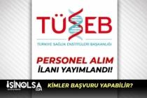 İŞKUR Üzerinden TÜSEB Engelli İdari Personel Alım İlanı Yayımlandı!