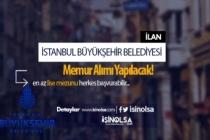 İstanbul Büyükşehir Belediyesi Memur Alımı Yapıyor