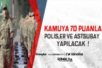 Kamuya En Az 70 KPSS ile 7200'den Fazla Polis, Korucu, Er, Astsubay ve Güvenlik Görevlisi Alınıyor !