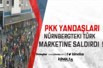 PKK Yanlıları Türk Marketine Saldırdı !
