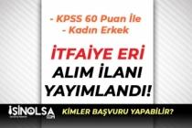 Resmi Gazete'de 60 KPSS Puanı İle Kadın Erkek İtfaiye Eri Alım İlanı Yayımlandı!