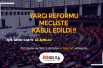 Yargı Reformu Mecliste Kabul Edildi