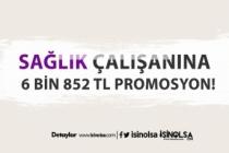 4/D statüsündeki 24 Bin Çalışana 6 Bin 852 TL Promosyon Fırsatı!