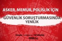 Asker, Memur, Polis Olmak İsteyenlere Müjde: Güvenlik Soruşturmasında Yenilik!