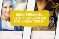 Bekçi Personelini ve Sağlık Çalışanlarını Sevindirecek Gelişme!  Kanun teklifi Verildi!