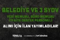 Belediye ve 3 SYDV Veri Memuru, Büro Memuru ve İtfaiye Personeli Alıyor