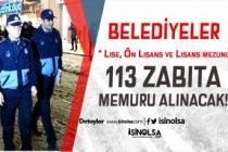 Belediyeler Lise, Ön Lisans ve Lisans Mezunu 113 Zabıta Memuru Alınacak