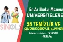 En Az İlkokul Mezunu Üniversitelere 56 Temizlik ve Güvenlik Görevlisi Alınıyor
