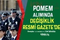 Polis Alımı POMEM Giriş Yönetmeliğinde Değişiklik Yönetmeliği Yayımlandı!