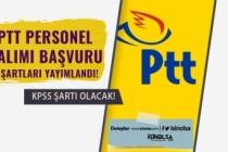PTT Personel Alımı Başvuru Şartları Yayımlandı!KPSS Şartı Olacak!