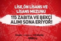 Lise, Ön Lisans ve Lisans 115 Zabıta ve Bekçi Alımı Başvuruları Sona Eriyor