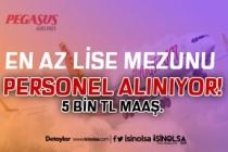 Pegasus En Az Lise Mezunu Personel Alımı Yapıyor. 5 Bin TL Maaş..!