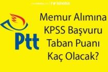 PTT Memur Alımına KPSS Şartı Getirilmişti! Taban Başvuru Puanı Kaç Olacak?