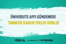 Üniversite Affı Gündemde! TBMM'de Kanun Teklifi Verildi!