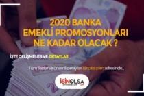 2020 Bankaların Emekli Promosyon Ücretleri Ne Kadar?