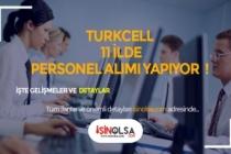 Turkcell 11 Şehirde Yeni Mezun, Öğrenci Personel Alacak! Başvuru Şartları Neler?