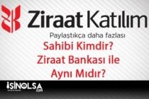 Ziraat Katılım Bankası Kimin? Ziraat Bankası ile Aynı Mıdır?