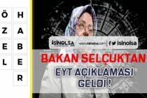 Bakan Selçuk'tan EYT Açıklaması! EYT Meclise Geliyor Mu?
