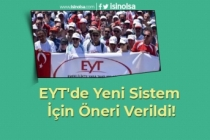 EYT'de Yeni Sistem İçin Öneri Verildi!