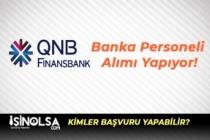 QNB Finansbank Banka Personeli Alımı Yapıyor!