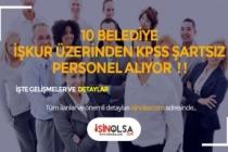 10 Belediye KPSS Şartsız, Öğretmen, Mimar, Büro İşçisi Alımı Yapacak!